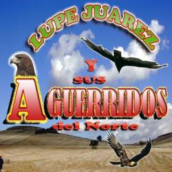 Lupe Juárez sus Aguerridos del Norte y la Banda Guerrera img-0